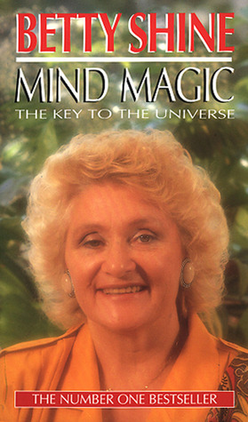 Mind Magic: The Key to the Universe