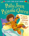 Polly Jean Pyjama Queen: A Lift-the-Flap Book