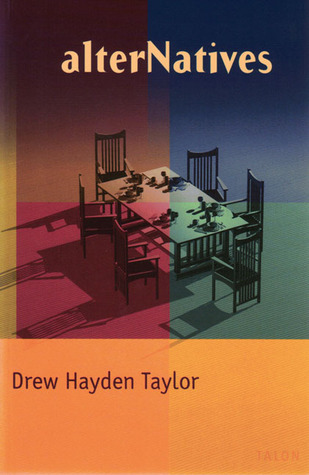alterNatives by Drew Hayden Taylor