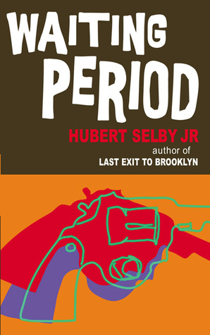 Waiting Period by Hubert Selby Jr.