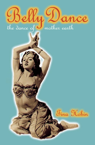 Belly Dance by Tina Hobin