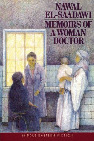 Memoirs of a Woman Doctor by نوال السعداوي