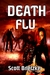 Death Flu by Scott Brietzke