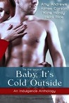 Baby, It's Cold Outside by Heidi Rice