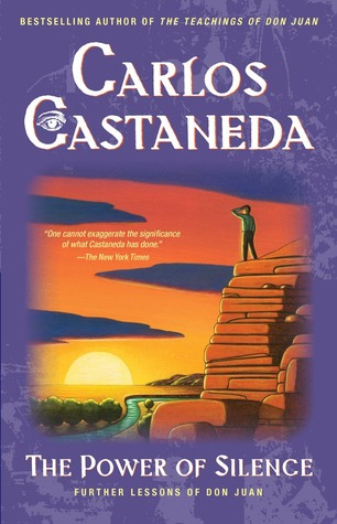 Power of Silence by Carlos Castaneda