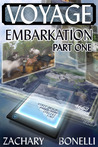 Voyage: Embarkation - Part One