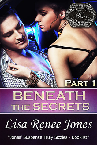 Beneath the Secrets Part 1 (Tall, Dark & Deadly #3.1)