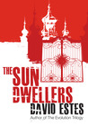 The Sun Dwellers by David Estes