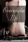 Overwhelm Me (Callahan Series #1)