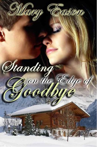 Standing on the Edge of Goodbye (Treasures Of The Rockies Series)