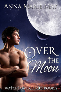 Over the Moon (Watchtower, #2)