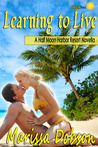 Learning to Live (Half Moon Harbor Resort series #1)