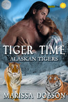 Tiger Time (Alaskan Tigers, Book One)
