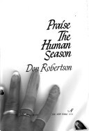 Praise The Human Season by Don Robertson