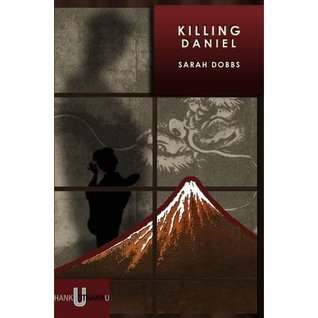 Killing Daniel by Sarah Dobbs