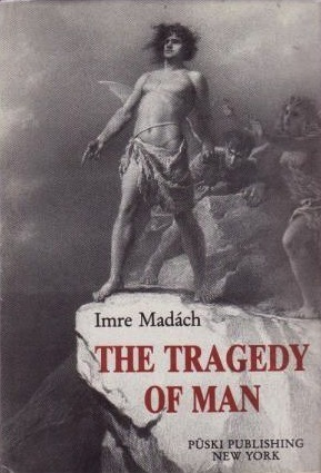 The Tragedy of Man by Imre Madách