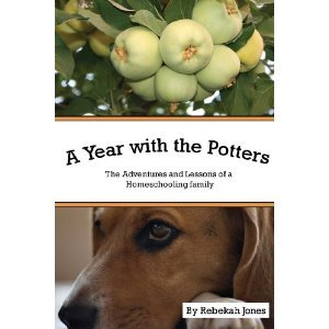 A Year with the Potters: The Adventures and Lessons of a Homeschooling Family