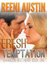 Fresh Temptation (Barboza Brothers, #1)