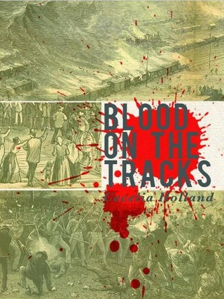Blood on the Tracks by Cecelia Holland