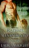 Raphael/Parish (Bayou Heat, #1-2)