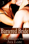 Bartered Bride  (The Billionaire's Wife, #3)