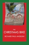 The Christmas Bike by Richard Paul Angelini