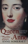 Queen Anne : the Politics of Passion