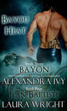 Bayon/Jean-Baptiste (Bayou Heat #3-4)