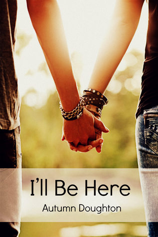 I'll Be Here by Autumn Doughton