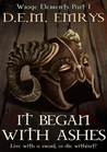 It Began With Ashes (Wroge Elements, #1)