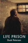 Life Prison (Life Prison: Mercy's Prisoner, #1)