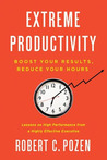 Extreme Productivity by Robert C. Pozen