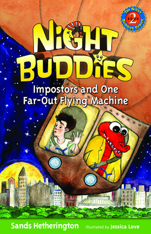 Night Buddies; Impostors, and One Far-Out Flying Machine (Night Buddies #2)