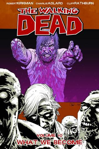 The Walking Dead, Vol. 10 by Robert Kirkman