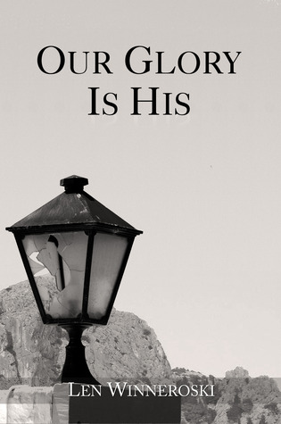 Our Glory Is His