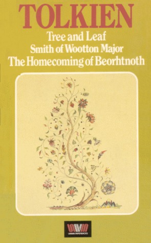 Tree and Leaf, Smith of Wootton Major, The Homecoming of Beor... by J.R.R. Tolkien