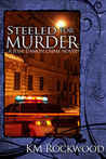 Steeled for Murder (A Jesse Damon Crime Novel, #1)