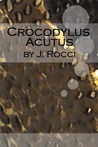 Crocodylus Acutus (Love is Always Write)