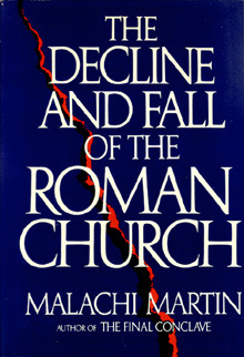 The Decline and Fall of the Roman Church by Malachi Martin