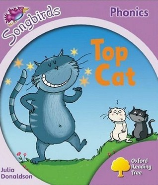 Top Cat (Oxford Reading Tree: Stage 1+: Songbirds)