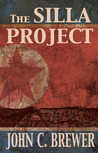 The Silla Project by John C. Brewer