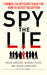 Spy the Lie: Former CIA Officers Teach You How to Detect Deception. (Paperback)