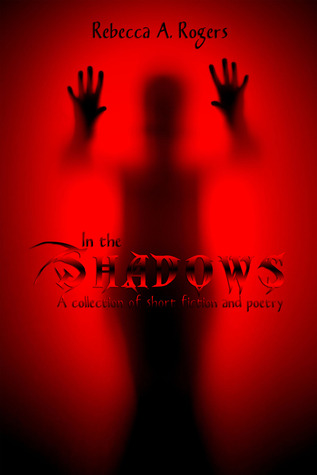 In the Shadows by Rebecca A. Rogers