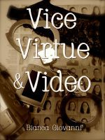 Vice, Virtue & Video