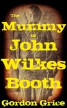 The Mummy of John Wilkes Booth