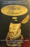 What do I know?: What Montaigne might have made of the modern world