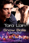 Snow Balls by Tara Lain