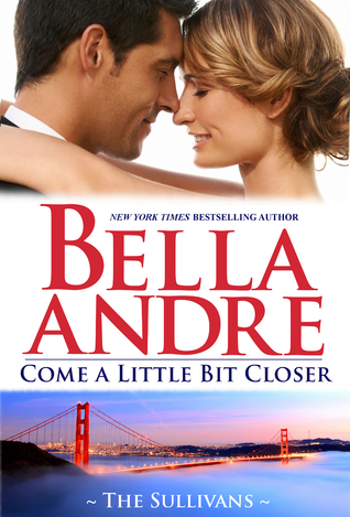 Come A Little Bit Closer (The Sullivans, #7)