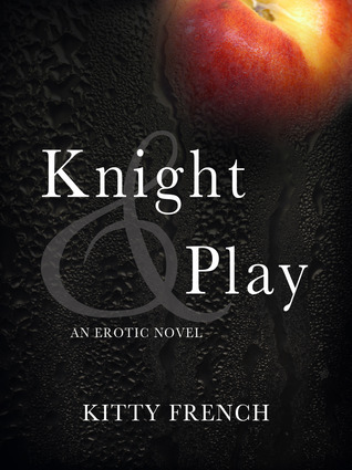 Knight &amp; Play (Knight, #1)