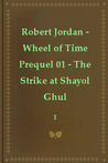 The Strike at Shayol Ghul (Wheel of Time, #0.1)